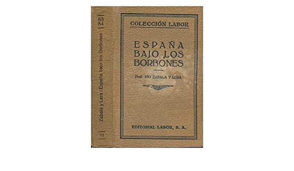 Espana Bajo Los Borbones: Amazon.es: Zabala Y Lera, Pio (1879 ...