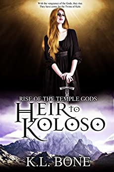 Heir to Koloso (Rise of the Temple Gods Book 2) by [Bone, K. L.]