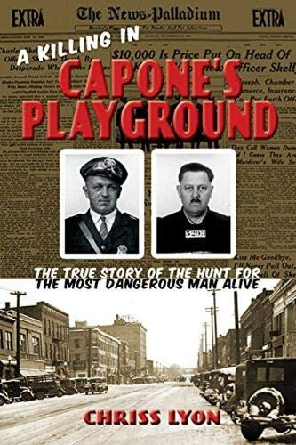 A Killing in Capone's Playground: The True Story of the Hunt for the Most Dangerous Man ()