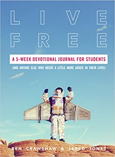 Live Free: A 5-Week Devotional Journal for Students (and