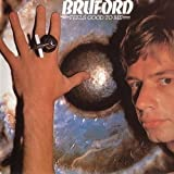 Feels Good to Me by BILL BRUFORD (2014-11-25)