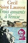 Trois amants à Venise par Laurent