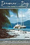 img - for Dreamer of the Day: A story of Love, Sailing and Adventure book / textbook / text book