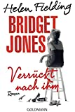 Bridget Jones - Verrückt nach ihm: Die Bridget-Jones-Serie 4 - Roman