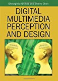 Digital Multimedia Perception and Design, , 159140861X