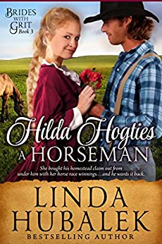 Hilda Hogties a Horseman: A Historical Western Romance (Brides with Grit Series Book 3) by [Hubalek, Linda K., Brides with Grit]