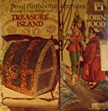 Basil Rathbone Narrates Treasure Island/Robin Hood