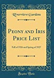 Amazon / Forgotten Books: Peony and Iris Price List Fall of 1926 and Spring of 1927 Classic Reprint (Riverview Gardens)