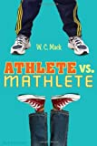 Athlete vs. Mathlete, W. C. Mack, 1599909154