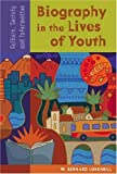 Biography in the Lives of Youth, W. Bernard Lukenbill, 1591582849