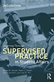 Learning Through Supervised Practice in Student Affairs, Steven M. Janosik and Diane L. Cooper, 041553433X