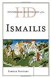 Historical Dictionary of Ismailis, Farhad Daftary, 081086164X