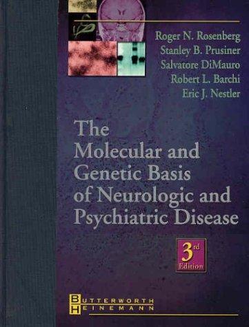 The Molecular and Genetic Basis of Neurologic and Psychiatric Disease, 3e