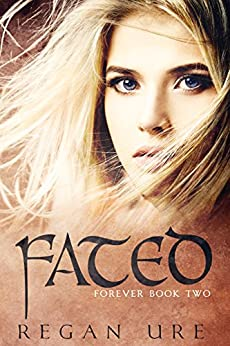 Fated (Forever Book 2) by [Ure, Regan]