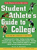 Student Athlete's Guide to College, Hilary Abramson and Princeton Review Staff, 0375754261