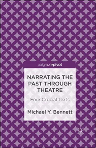 Narrating The Past Through Theatre Four Crucial Texts Palgrave