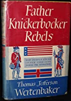 Father Knickerbocker Rebels How People Lived…