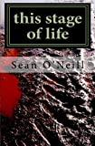 This Stage of Life, Sean O'Neill, 1466266309