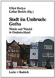 Stadt Im Umbruch, Gotha : Wende und Wandel in Ostdeutschland, Herlyn, Ulfert and Bertels, Lothar, 3810012742