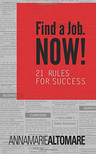 Read Online Find a Job. Now! 21 Rules for Success PDF