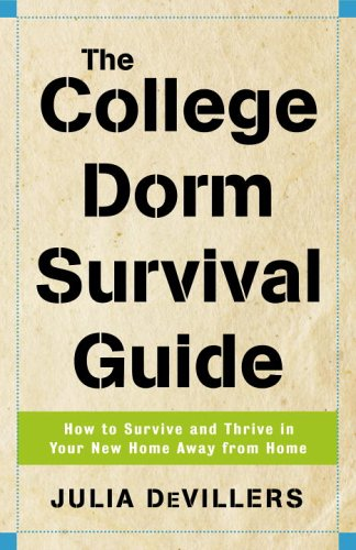 The College Dorm Survival Guide: How to Survive and Thrive in Your New Home Away from Home