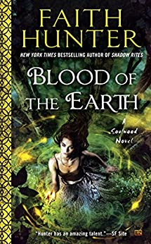 Blood of the Earth (A Soulwood Novel) by [Hunter, Faith]
