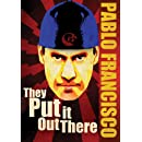 Pablo Francisco - They Put It Out There