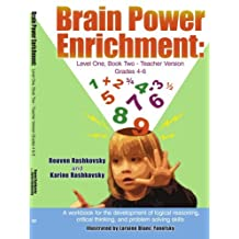 Brain Power Enrichment: Level One, Book Two-Teacher Version Grades 4-6: A Workbook for the Development of Logical Reasoning, Critical Thinking by Reuven Rashkovsky (2008-03-17)