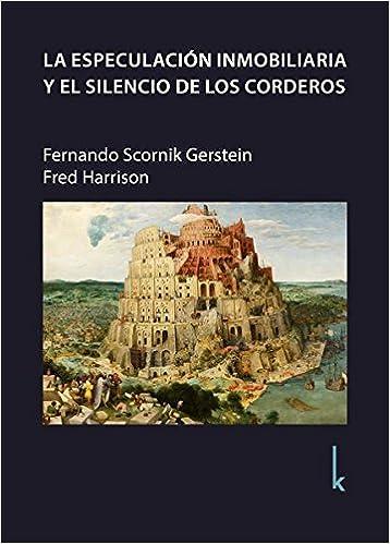 LA ESPECULACIÓN INMOBILIARIA Y EL SILENCIO DE LOS CORDEROS: Amazon.es: Harrison Fred, Harrison Fred: Libros