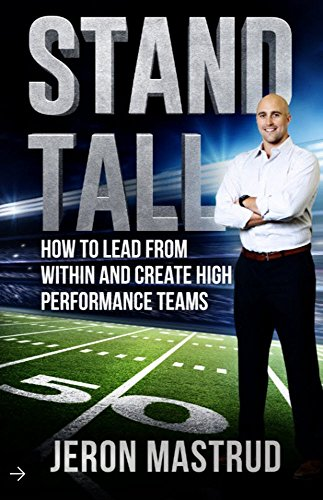 Amazon stand tall how to lead from within and create high stand tall how to lead from within and create high performance teams by mastrud fandeluxe Choice Image