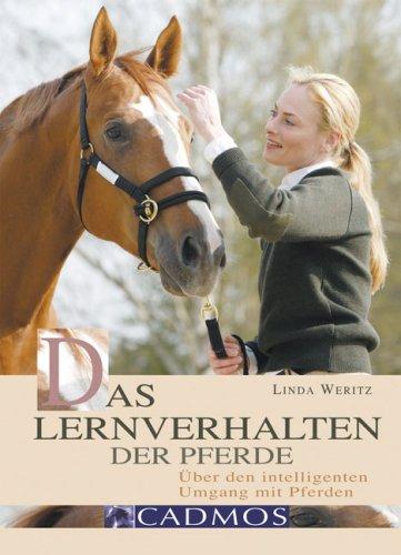 Das Lernverhalten der Pferde: Über den intelligenten Umgang mit Pferden