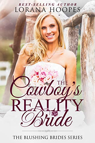 The Cowboy's Reality Bride: (A Clean and Wholesome Romance) (Blushing Brides Book 1) ()