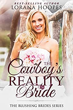 The Cowboy's Reality Bride: (A Clean Romance) (Blushing Brides Book 1)