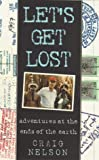 Let's Get Lost, Craig Nelson, 0446523666