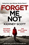 forget me not a gripping serial killer thriller with a shocking twist detective jess bishop volume 1