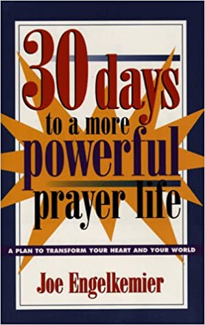 30 Days to a More Powerful Prayer Life: A Plan to Transform Your