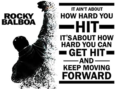 "IT AIN'T ABOUT HOW HARD YOU HIT... Rocky Balboa Quotes Poster 12 x 18 "" By A-ONE POSTERS"