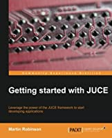Getting Started with JUCE Front Cover