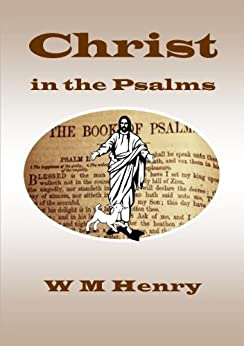 Christ in the Psalms by [Henry, W M]