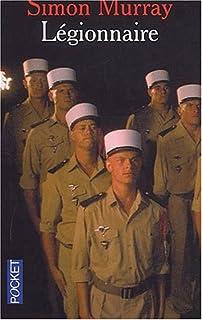 Légionnaire : un Anglais dans la Légion étrangère, Murray, Simon