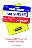 The Walmart Way¿ Not Sam`s Way, Julie Pierce, 1425712096