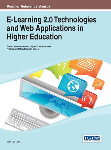 E-Learning 2.0 Technologies and Web Applications in Higher Education (Advances in Higher Education and Professional Development (Ahepd))