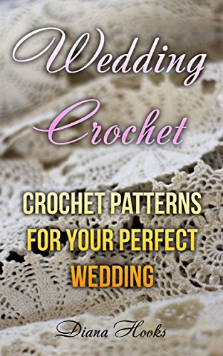 Wedding Crochet Crochet Patterns For Your Perfect Wedding Crochet