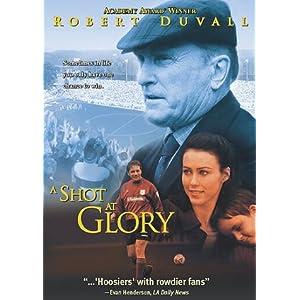 Shot At Glory, A (2004)