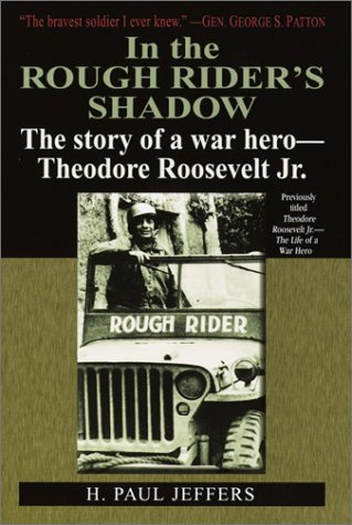 In the Roughrider's Shadow: The Story of Theodore Roosevelt Jr.