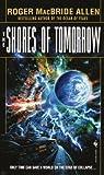 The Shores of Tomorrow, Roger MacBride Allen, 0553583654