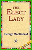 The Elect Lady, George MacDonald, 1421801310