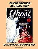 : Ghost Stories: January 1927 -- Gwandanaland Comics #901 -- Uncanny, Spooky, Creepy Tales -- A Gwandanaland Comics Pulp Special