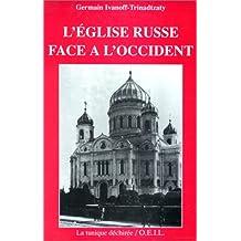 ÉGLISE RUSSE FACE A L'OCCIDENT (L')
