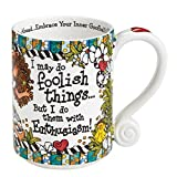 Suzy Toronto Wonderful I Do Foolish Things But I Do Them With Enthusiasm Mug by Suzy Toronto Mug by Enesco LLC